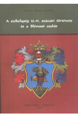 A székelység 12-17. századi története és a Blénessi család