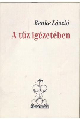 Benke László A tűz igézetében