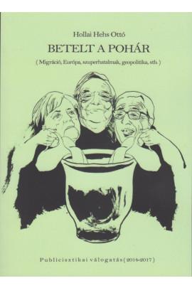 Hollai Hehs Ottó: Betelt a pohár.