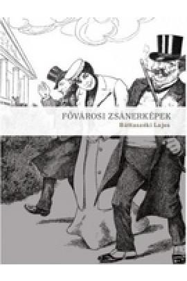 Báttaszéki Lajos: Fővárosi zsánerképek