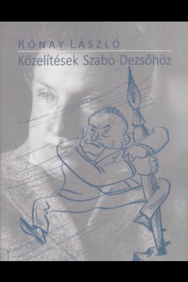 Rónay László: Közelításek Szabó Dezsőhöz