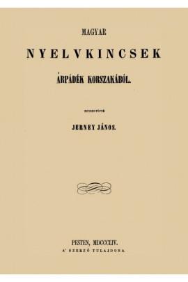 Jerney János : Magyar nyelvkincsek Árpádék korszakából I-II.