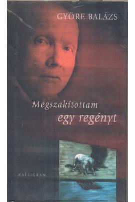 Györe László Megszakítottam egy regényt