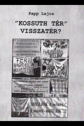 """Papp Lajos: """"Kossuth tér"""" visszatér?"""