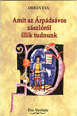 Amit az Árpádsávos zászlóról illik tudnunk