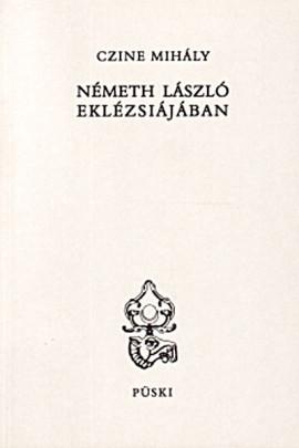 Czine Mihály: Németh László eklézsájában