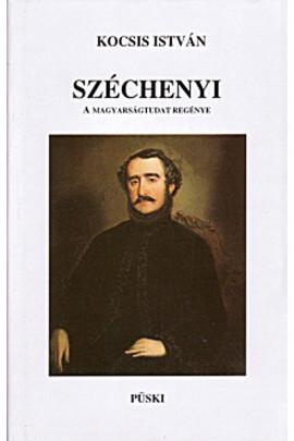 Széchenyi. A magyarságtudat regénye