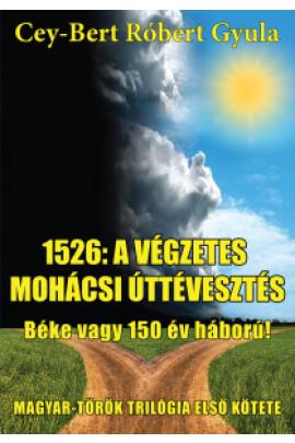 1526: A végzetes mohácsi úttévesztés