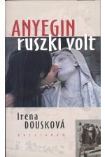 Irena Douskova Anyegin ruszki volt