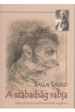 Ballai László A szabadság rabja