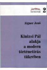 Aigner Jenő: Kinizsi Pál alakja a modern történetírás tükrében