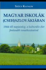 Szűcs Katalin: Magyar iskolák (Cseh)Szlovákiában