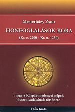 Honfoglalások kora (Kr.e.2200 - Kr.u. 1250)