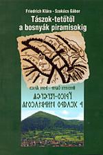 Tászok-tetőtől a bosnyák piramisokig