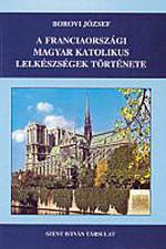 A franciaországi magyar katolikus lelkészségek története