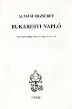 Bukaresti napló. Diplomata-feleség jegyzetei 1978-1990