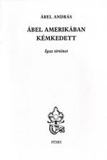 Ábel Amerikában kémkedett