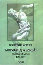 Tartsd meg a sziklát. Egybegyűjtött versek 1972-2007