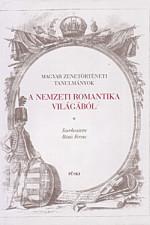 Magyar zenetörténeti tanulmányok a nemzeti romantika világából