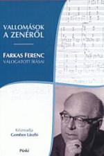 Farkas Ferenc válogatott írásai. Vallomások a zenéről