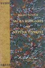 Sacra Hungaria-Népünk Ünnepei