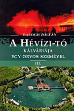 A Hévízi-tó kálváriája egy orvos szemével III.
