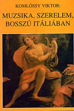 Muzsika, szerelem, bosszú Itáliában