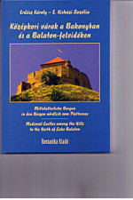 Középkori várak a Bakonyban és a Balaton felvidéken