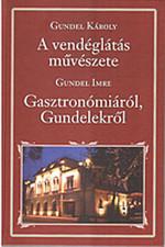 A vendéglátás művészete - Gasztronómiáról, Gundelekről