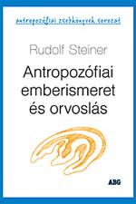 Antropozófiai emberismeret és orvoslás