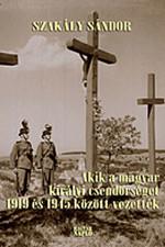 Akik a magyar királyi csendőrséget 1919 és 1945 között vezették