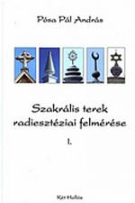 Szakrális terek radiesztéziai felmérése I-II. (két kötet)