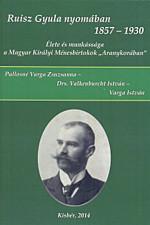 Ruisz Gyula nyomában 1857-1930