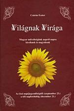 Világnak Virága - Az őszi napéjegyenlőségtől (szeptember 23.) a téli napfordulóig (december 21.)
