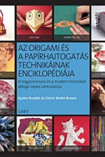 Az origami és a papírhajtogatás technikáinak enciklopédiája