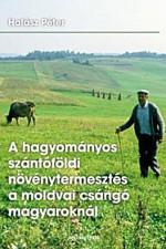 A hagyományos szántóföldi növénytermesztés a moldvai csángó magyaroknál