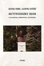 Muttnyánszky Ádám műegyetemi professzor családfája, rokonsága, életrajza