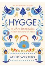 Meik Wiking Hygge - A dán életérzés, amely boldoggá tesz