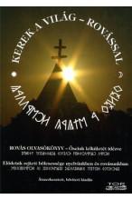 Kovácsné Szilvási Éva: Kerek a világ rovással - Rovás olvasókönyv - Őseink lelkületét idézve