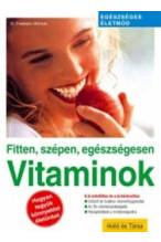 Dr. Friedhelm Mühleib: Vitaminok - Fitten, szépen, egészségesen