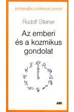 Rudolf Steiner: Az emberi és a kozmikus gondolat