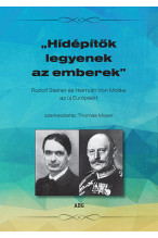 Hídépítők legyenek az emberek Rudolf Steiner és Helmuth von Moltke az új Európáért