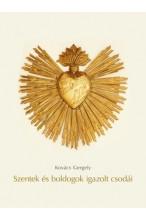 Kovács Gergely: Szentek és boldogok igazolt csodái