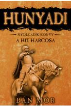 Bán Mór: Hunyadi - A hit harcosa - nyolcadik könyv