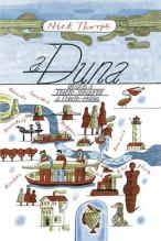 Nick Thorpe: A Duna - Utazás a Fekete-tengertől a Fekete-erdőig