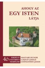 Magyari Hunor - László László - Gyöngyössy János: Ahogy az egy Isten látja