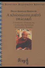 Dilgo Khjence Rimpocse: A kívánságteljesítő drágakő