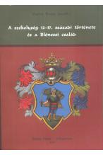 A székelység 12-17. századi története és a Blénesi család