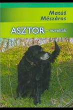 Matus Mészáros: Asztor - novellák