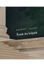 Bárdosi József: Évek és lépek. Történelem és/vagy esztétikum 1960-2010